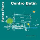 Centro Botín : Santander / Renzo Piano ; volume a cura di Lia Piano