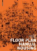 Floor Plan Manual : Housing / Oliver Heckmann, Friederike Schneider