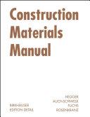 Construction Materials Manual / Manfred Hegger, Volker Auch-Schwelk, Matthias Fuchs, Thorsten Rosenkranz