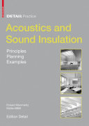 Acoustics and Sound Insulation : Principles, Planning, Examples / Eckard Mommertz