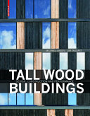 Tall Wood Buildings : Design, Construction and Performance / Michael Green, Jim Taggart