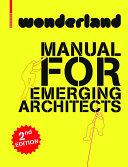 wonderland - MANUAL FOR EMERGING ARCHITECTS / wonderland platform for european architecture, Silvia Forlati, Anne Isopp