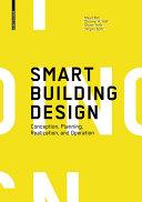 Smart Building Design : Conception, Planning, Realization, and Operation / Maad Bali, Dietmar A. Half, Dieter Polle, Jürgen Spitz; DIAL