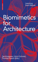 Biomimetics for Architecture : Learning from Nature / Jan Knippers, Ulrich Schmid, Thomas Speck