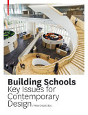 Building Schools : Key Issues for Contemporary Design / Leo Care, Howard Evans, Anna Holder, Claire Kemp; Prue Chiles