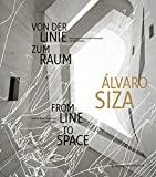 Álvaro Siza : Von der Linie zum Raum / From Line to Space / Rudolf Finsterwalder, Wilfried Wang