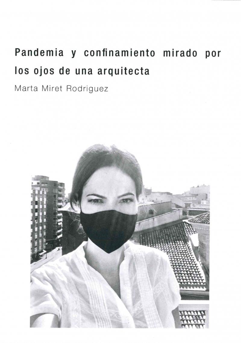 Pandemia y confinamiento mirado por los ojos de una arquitecta / Marta Miret Rodríguez