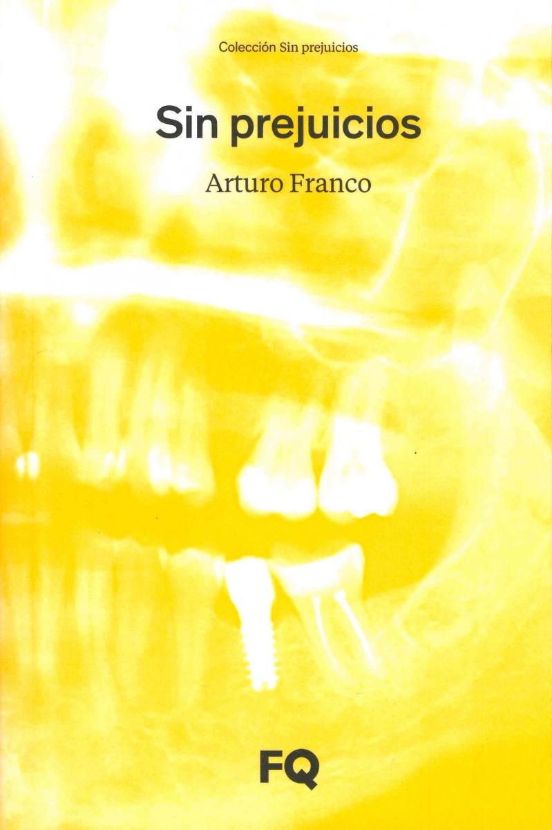 Sin prejuicios : escritos sobre arquitectura, arte, cine, jardines y otros recuerdos / Arturo Franco Díaz ; epílogo de Antonio Miranda