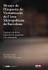 30 anys de l'Enquesta de Victimització de l'Àrea Metropolitana de Barcelona : vigència i ús de les enquestes de seguretat a les metròpolis / Marta Murrià Sangenís, Cristina Sobrino Garcés i Carlos González Murciano (Eds.)