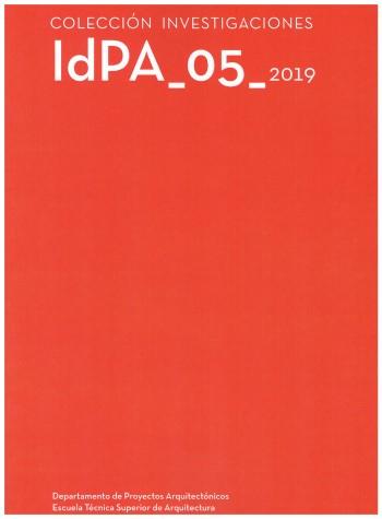 IdPA_05 2019 / dirección: Juan José Vázquez Avellaneda ; coordinación: Tomás García García, Francisco Javier Montero-Fernández