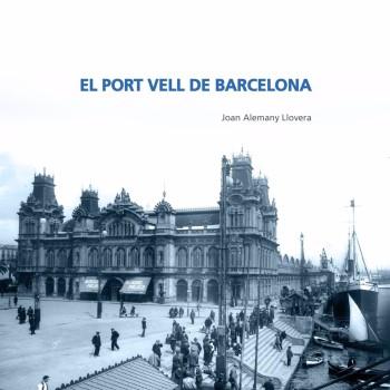 El Port Vell de Barcelona / Joan Alemany Llovera