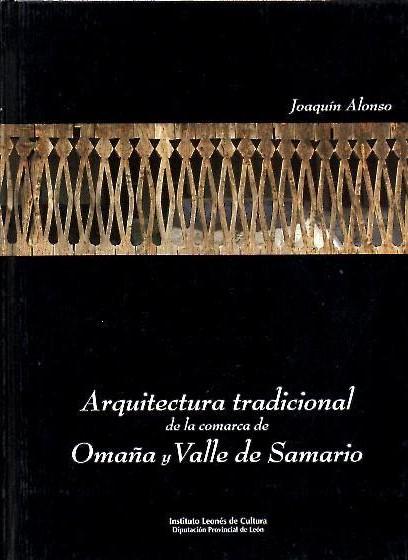 Arquitectura tradicional de la comarca de Omaña y Valle de Samario (León) / Joaquín Alonso