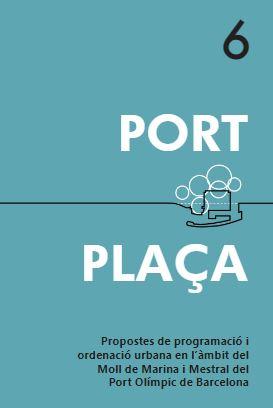 Port plaça : propostes de programació i ordenació en l'àmbit del moll de la Marina i mestral del Port Olímpic de Barcelona / estudio Herreros,, Mariona Benedito