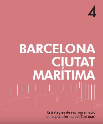 Barcelona ciutat marítima : estratègies de reprogramació de la plataforma del zoo marí / Territoris XLM, Laia Balagueró, Mònica Beguer i Jornet