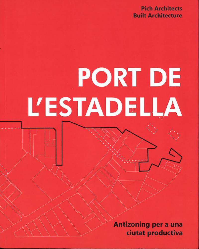 Port de l'Estadella : antizoning per a una ciutat productiva / Pich Architects. Felip Pich-Aguilera i Teresa Batlle