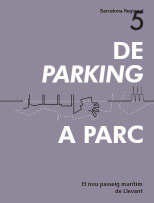 De parking a parc : el nou passeig marítim de Llevant / Barcelona Regional