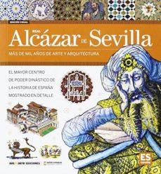 Real Alcázar de Sevilla : más de mil años de arte y arquitectura / fotografías: Carlos Giordano Rodríguez y Nicolás Palmisano ; [redacción: Daniel R. Caruncho]