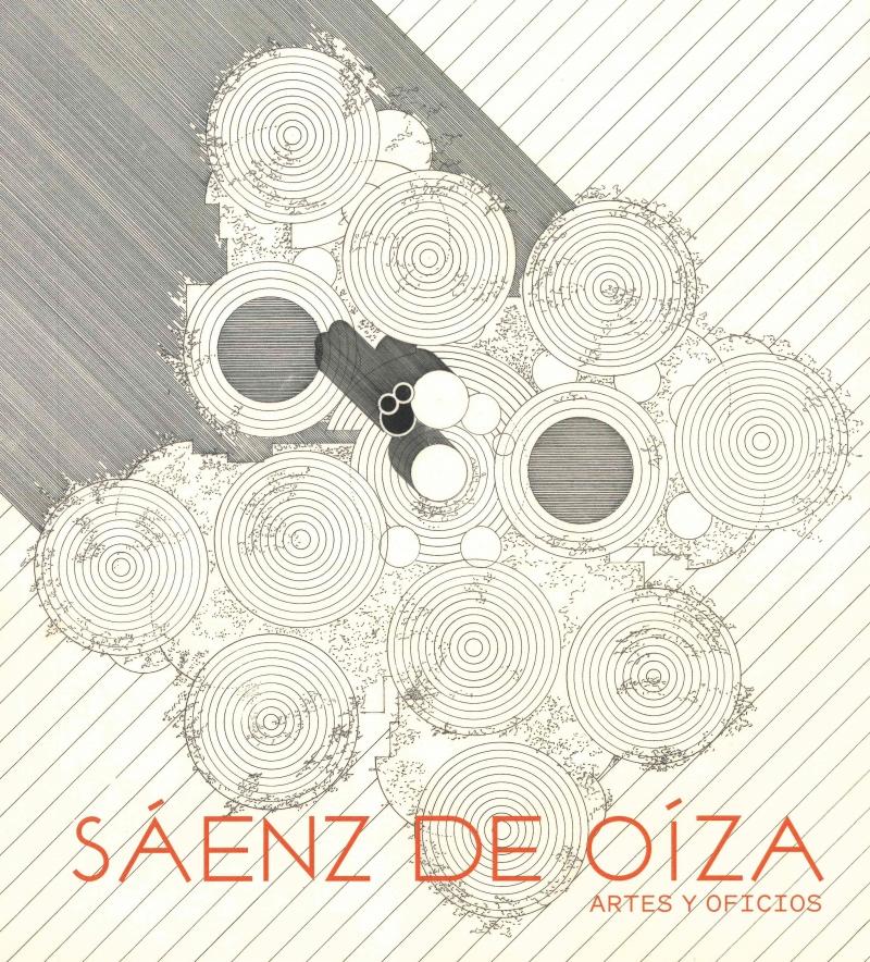 Sáenz de Oíza : artes y oficios / editado por Fundación ICO ; coordinación: Alicia Gómez Gómez
