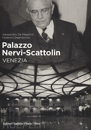 Palazzo Nervi-Scattolin, Venezia / Alessandro De Magistris, Federico Deambrosis