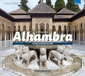 Alhambra of Granada : the art of architecture / photographs: Carlos Giordano Rodríguez and Nicolás Palmisano Sosa ; [writer: Daniel R. Caruncho] ; [translation: Cerys Giordano Jones]