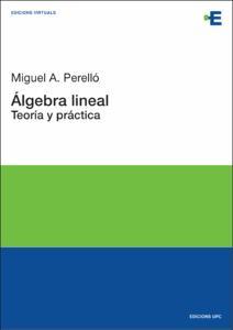 Álgebra lineal : teoría y práctica