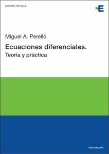 Ecuaciones diferenciales : teoría y práctica