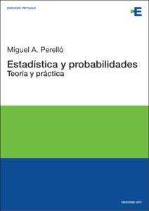 Estadística y probabilidades : teoría y práctica