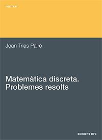 Matemàtica discreta : problemes resolts