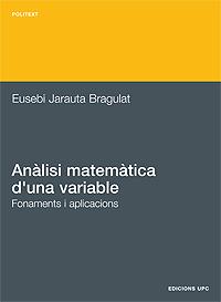 Anàlisi matemàtica d'una variable : fonaments i aplicacions