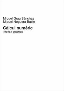 Càlcul numèric : teoria i pràctica