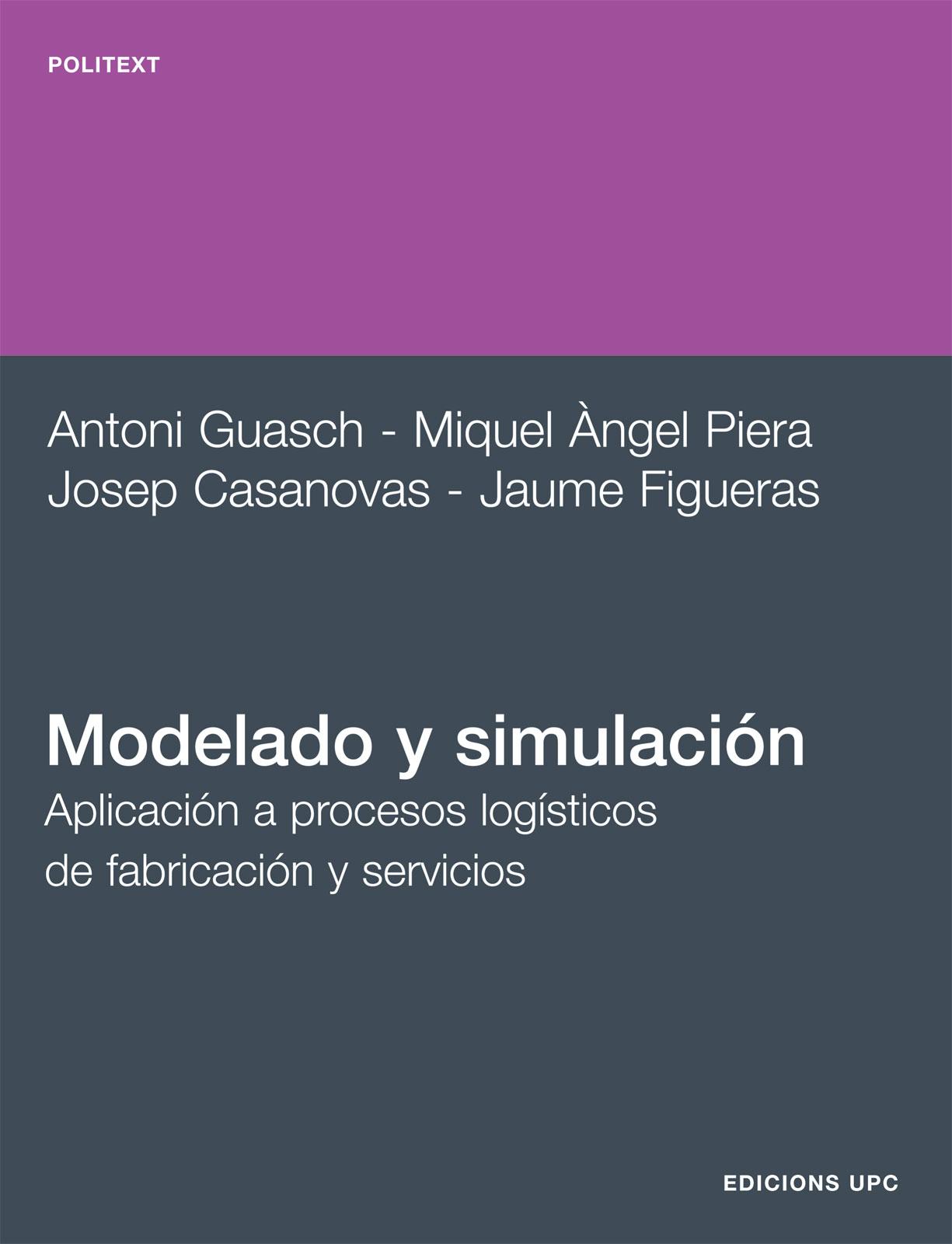 Modelado y simulación : aplicación a procesos logísticos de fabricación y servicios