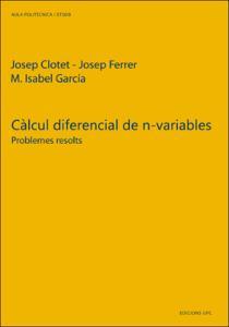 Càlcul diferencial de n variables : problemes resolts