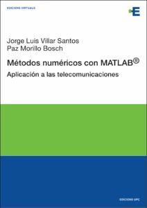 Métodos numéricos con MATLAB : aplicación a las telecomunicaciones