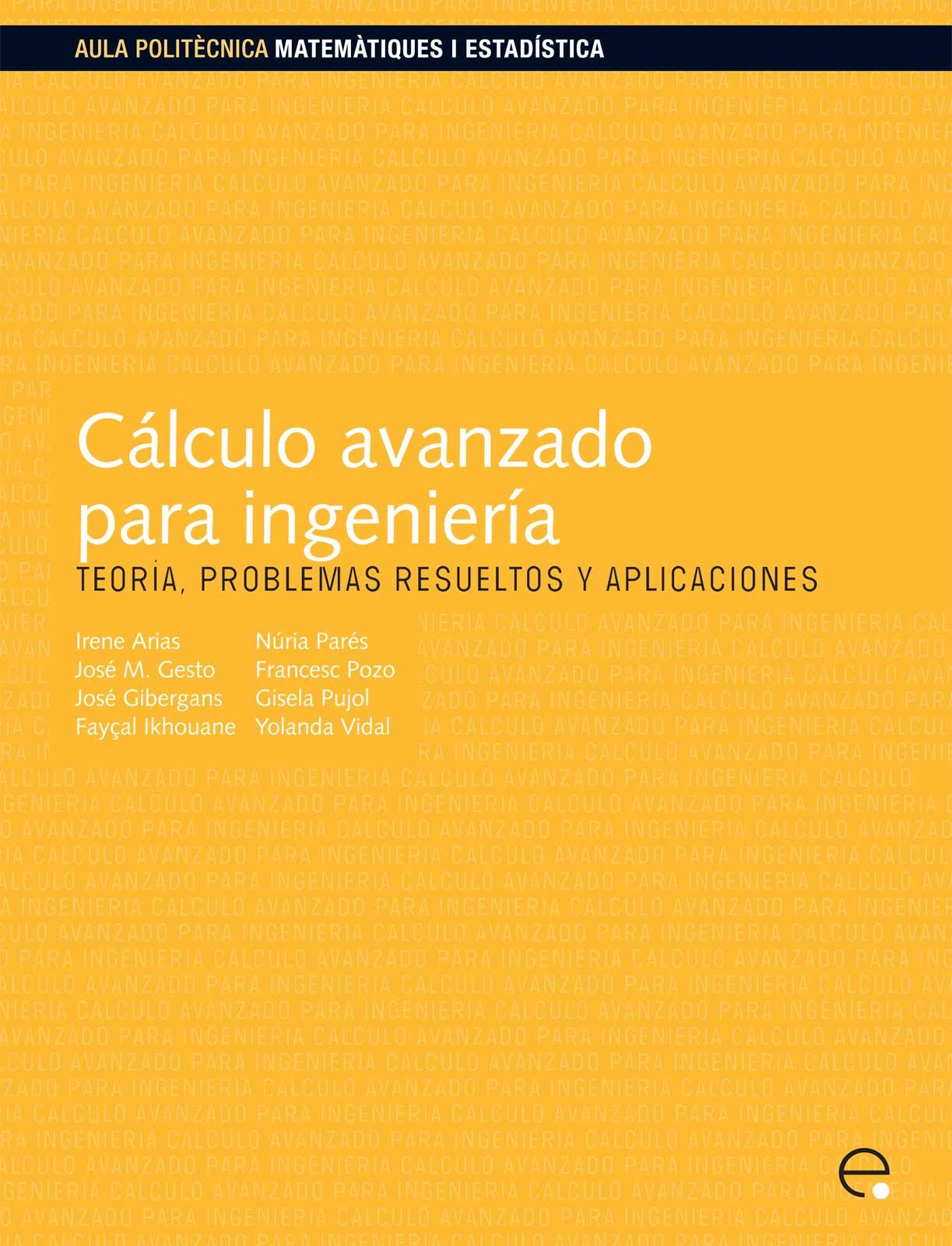 Cálculo avanzado para ingeniería : teoría, problemas resueltos y aplicaciones
