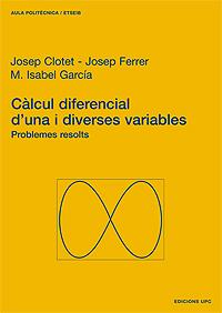 Càlcul diferencial d'una i diverses variables : problemes resolts