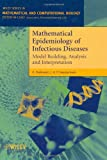 Mathematical epidemiology of infectious diseases : model building, anaysis and interpretation / O. Diekmann, J. A. P. Heesterbeek
