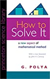 How to solve it : a new aspect of mathematical method / G. Polya ; with a new foreword by John H. Conway