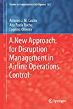 A new approach for disruption management in airline operations control [Recurs electrònic] / by António J. M. Castro, Ana Paula Rocha, Eugénio Oliveira