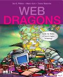 Web dragons [Recurs electrònic] : inside the myths of search engine technology / Ian H. Witten, Marco Gori, Teresa Numerico
