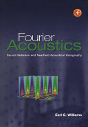 Fourier acoustics [Recurs electrònic] : sound radiation and nearfield acoustical holography / Earl G. Williams
