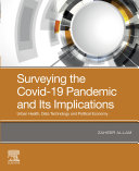 Surveying the covid-19 pandemic and its implications : urban health, data technology and political economy / Zaheer Allam