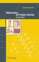 Mathematics as Problem Solving [Recurs electrònic] / by Alexander Soifer