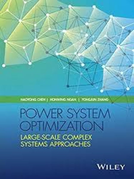 Power system optimization : large-scale complex systems approaches / Haoyong Chen (South China University of Technology, P.R. China), Honwing Ngan (Asia-Pacific Research Institute of Smart Grid and Renewable Energy, Hong Hong), Yongjun Zhang (South China University of Technology, P.R. China) ; with contributions from Xifan Wang and Xiuli Wang [i 4 més]