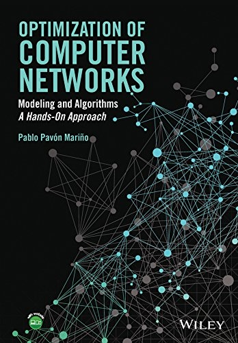 Optimization of computer networks : modeling and algorithms : a hands-on approach / Pablo Pavon Mariño