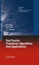 Fast Fourier Transform - Algorithms and Applications / by K.R. Rao, D.N. Kim, J.-J. Hwang