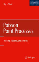 Poisson Point Processes : Imaging, Tracking, and Sensing / by Roy L. Streit