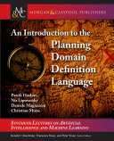 An Introduction to the planning domain definition language / Patrik Haslum (Australian National University), Nir Lipovetzky (University of Melbourne), Daniele Magazzeni (King's College London), Christian Muise (IBM Research)