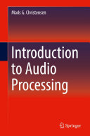Introduction to Audio Processing / by Mads G. Christensen