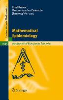 Mathematical Epidemiology [Recurs electrònic] / Fred Brauer, Pauline Driessche, Jianhong Wu (eds.) ; with contributions by: L. J. S. Allen ... [et al.]