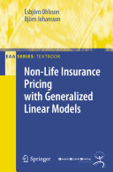 Non-life insurance pricing with generalized linear models / Esbjörn Ohlsson, Björn Johansson